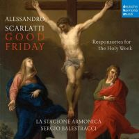 Alessandro Scarlatti Responsories For The Holy Week Good Friday