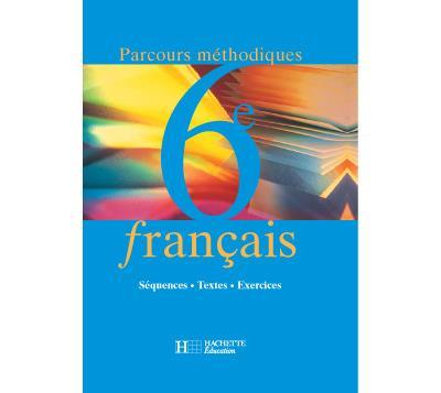 Francais : Parcours Methodiques - 6E - Livre De L'Eleve - Edition 2000