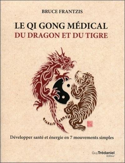 Qi gong médical du dragon et du tigre