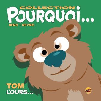 Pourquoi… Tom, L'Ours