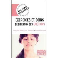 Exercices et soins de digestion des émotions - Mon corps magicien