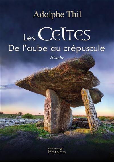 Les Celtes   De l'aube au crépuscule