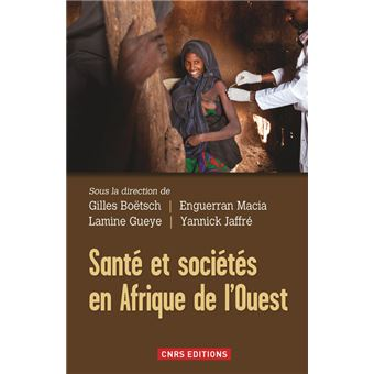 Sante Et Societe En Afrique De L Ouest Broche Gilles Boetsch Lamine Gueye Yannick Jaffre Achat Livre Ou Ebook Fnac