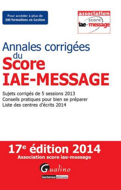 Annales corrigées du score iae-message 2014 - 17ème édition
