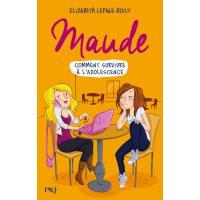 Maude - tome 1 Comment survivre à l'adolescence
