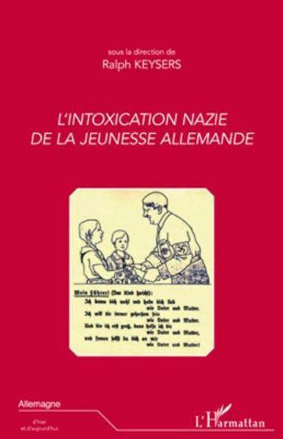 L'intoxication nazie de la jeunesse allemande - 9782296810778 - 18,75 €