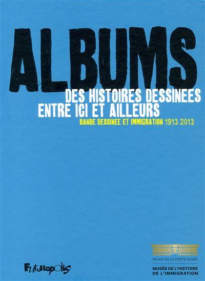 Albums, des histoires dessinées entre ici et ailleurs