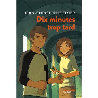 Dix minutes trop tard - Poche - Jean-Christophe Tixier