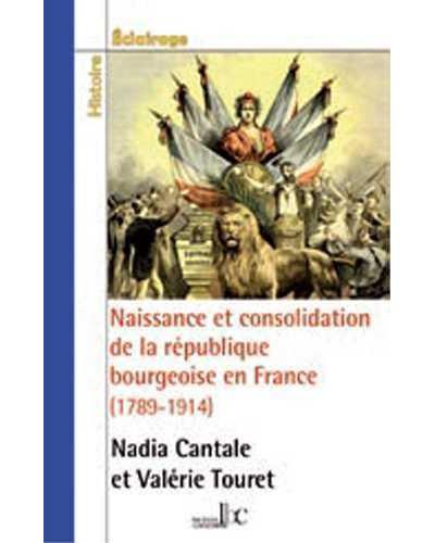 Naissance et consolidation de la République bourgeoise en France, 1789-1914