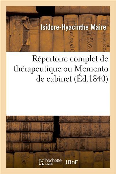 Répertoire complet de thérapeutique ou Memento de cabinet