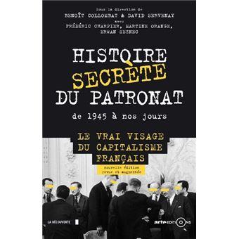 Histoire secrète du patronat de 1945 à nos jours (éd. augmentée)