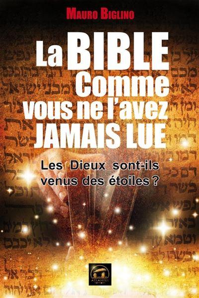La Bible comme vous ne l'avez jamais lue - Les Dieux sont-ils venus des étoiles ? - 9782362770357 - 14,99 €