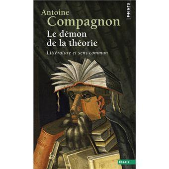 Antoine Compagnon - Le démon de la théorie