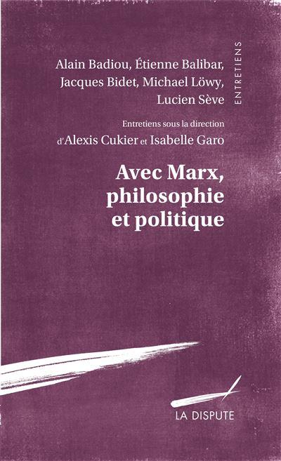 Avec Marx philosophie et politique