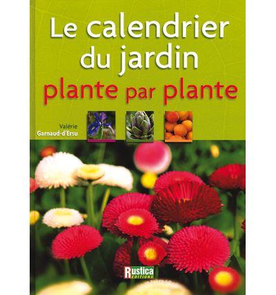 Le calendrier du jardin plante par plante