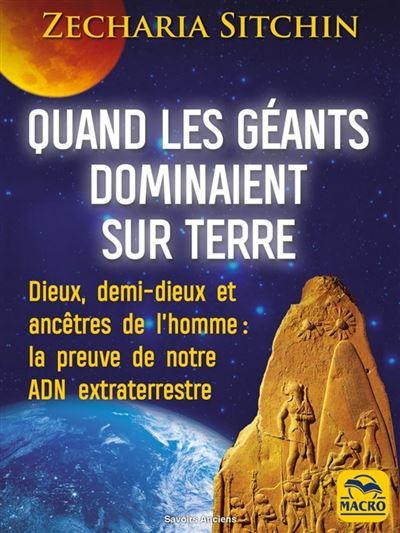 Quand les géants dominaient sur Terre - Dieux, demi-dieux et ancêtres de l'homme : la preuve de notre ADN extraterrestre - 9788828595212 - 17,99 €