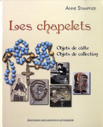Les chapelets objets de culte objets de collection