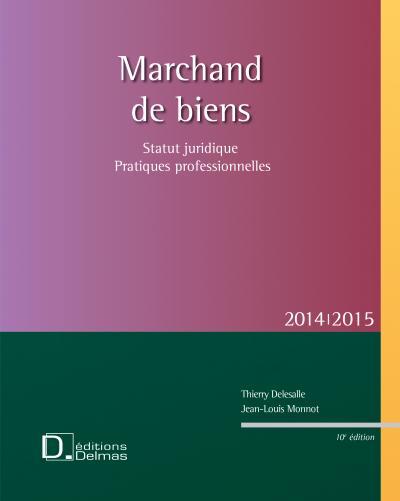 Marchand de biens 2014/2015 - Statut juridique . Pratiques professionnelles