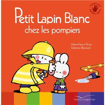Petit Lapin BlancPetit Lapin Blanc chez les pompiers
