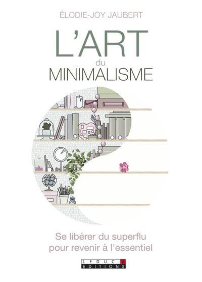 L'art du minimalisme - Se libérer du superflu pour revenir à l'essentiel - 9791028507541 - 9,99 €