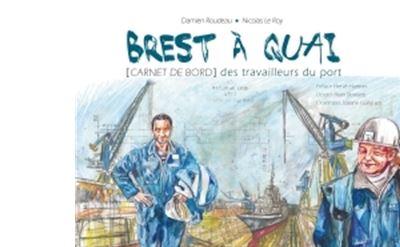 Brest à quai - Carnet de bord des travailleurs du port