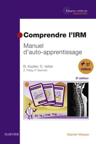 Comprendre l'IRM - Manuel d'auto-apprentissage - 9782294754432 - 57,06 €
