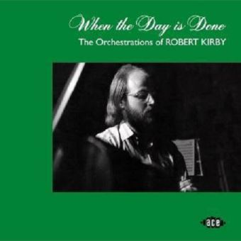 When the day is done/the orchestrations of robert kirby