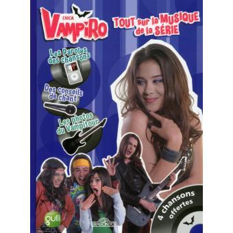 get cheap separation shoes half price Chica Vampiro - Livre avec 1 CD audio : Chica Vampiro - Tout sur la musique  de la série (livre CD)