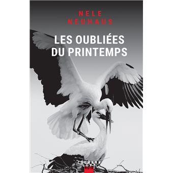 Les oubliées du printemps - broché - Nele Neuhaus - Achat Livre ou ebook    fnac
