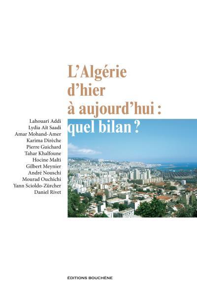 L'Algérie d'hier à aujourd'hui : quel bilan ?