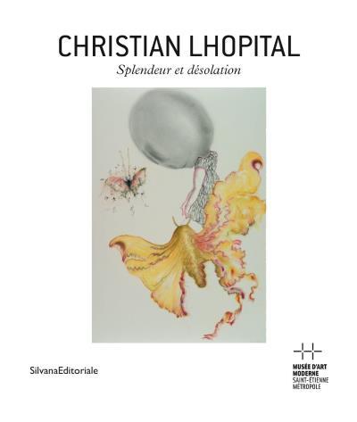 Christian Lhopital : splendeur et désolation