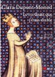 roi disait que j'étais diable (Le)   Dupont-Monod, Clara. Auteur