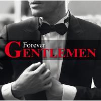 Forever Gentlemen