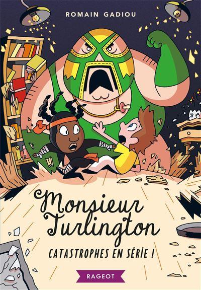 Monsieur Turlington - Catastrophes en série !