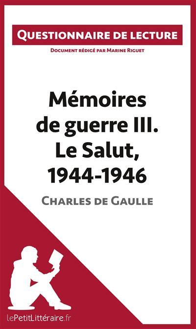 Questionnaire de lecture : Mémoires de guerre III. Le Salut, 1944-1946 de Charles de Gaulle