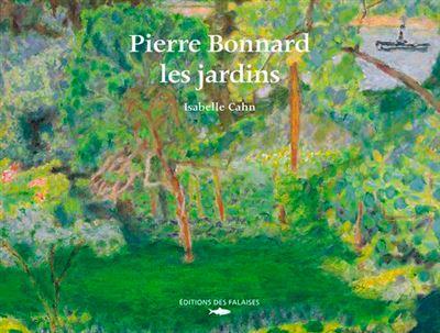 Pierre Bonnard, les jardins