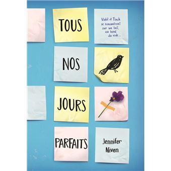 Tous nos jours parfaits - broché - Jennifer Niven, Vanessa Rubio-Barreau -  Achat Livre | fnac