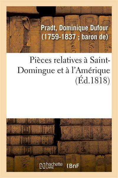 Pièces relatives à Saint-Domingue et à l'Amérique