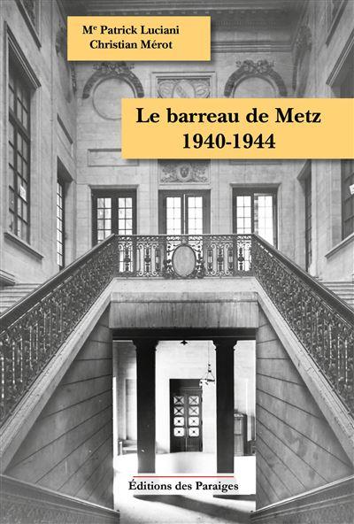 Le barreau de Metz, 1940-1944
