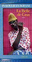 La  belle de Casa : roman | Bofane, In Koli Jean (1954-....). Auteur