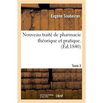 Nouveau traite de pharmacie theorique et pratique. tome 2