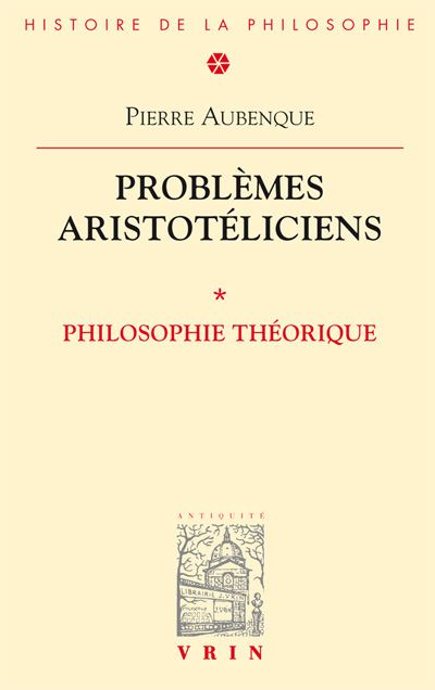 Problèmes aristotéliciens. Philisophie théorique