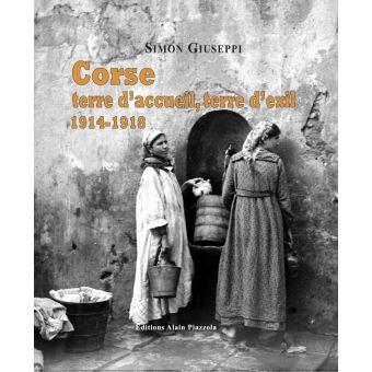 Corse terre d'accueil terre d'exil 1914-1918
