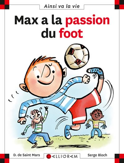 Ainsi va la vie (21) : Max a la passion du foot