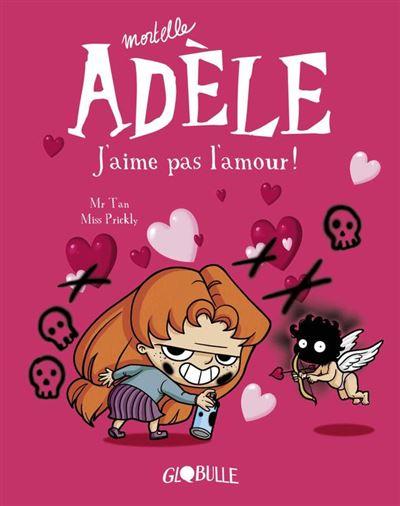Mortelle Adèle, Tome 04 - J'aime pas l'amour ! - 9791027605194 - 6,99 €