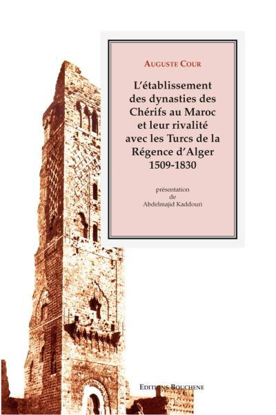 L'établissement des dynasties des chérifs au Maroc et leur rivalité avec les Turcs de la régence d'Alger