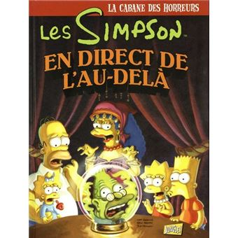 Les SimpsonLes Simpson - La cabane des horreurs - tome 5 En direct de l'au-delà