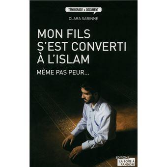 Mon Fils S Est Converti A L Islam Meme Pas Peur Broche Clara Sabinne Achat Livre Ou Ebook Fnac