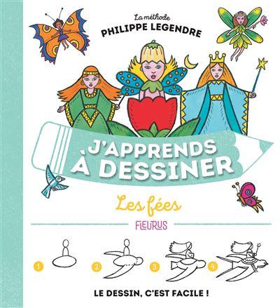 J Apprends A Dessiner Les Fees Cartonne Philippe Legendre Achat Livre Ou Ebook Fnac