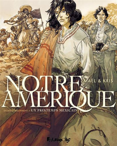 Notre Amérique (Tome 2-Un printemps mexicain)